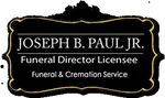 Joseph B. Paul Jr. Funeral Director Licensee